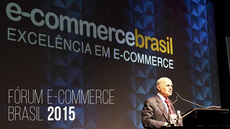 Forum E-commerce Brasil 2015