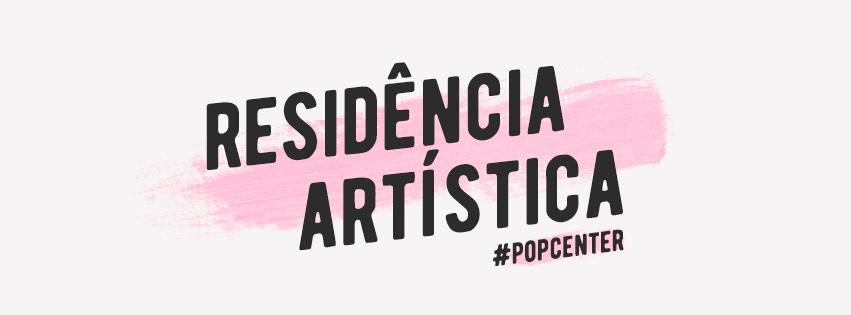 Residência Artística Pop Center: a arte invade o coração da cidade